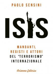 Isis: Paolo Sensini ci indica mandanti, registi e attori del terrorismo internazionale