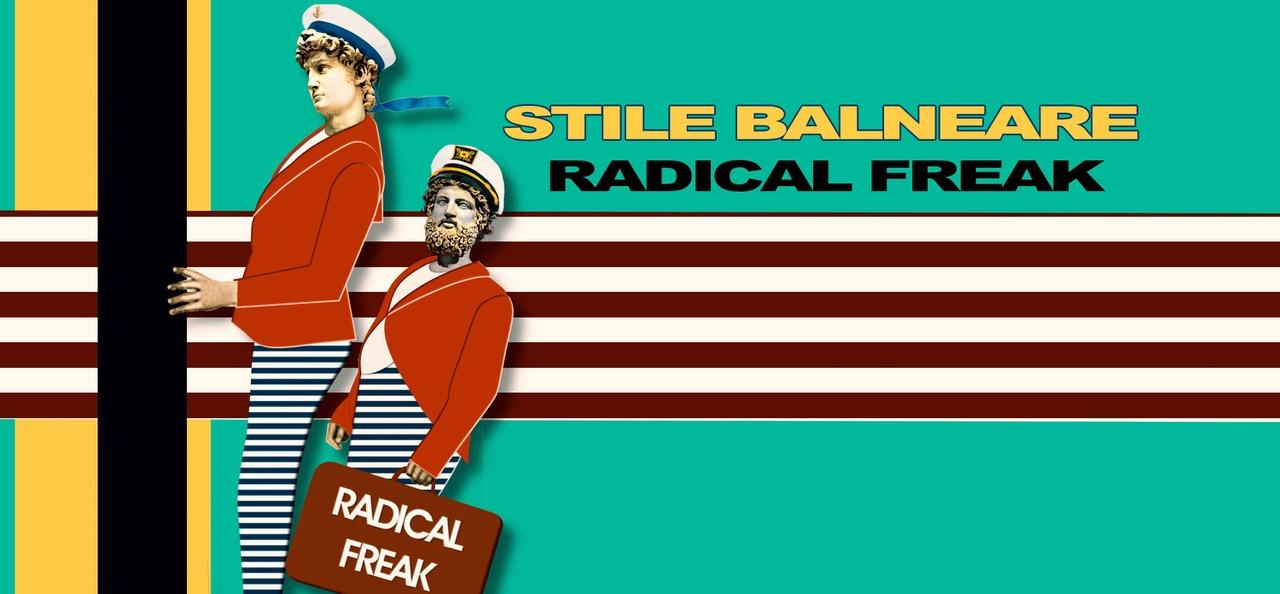 Radical Freak - Stile Balneare
