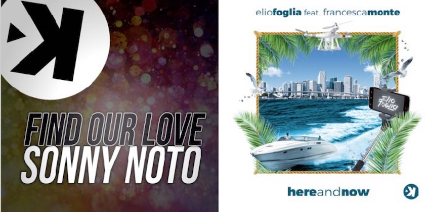 "Keep! Records: Sonny Noto - ""Find Our Love"" e Elio Foglia feat. Francesca Monte - ""Here and Now"""