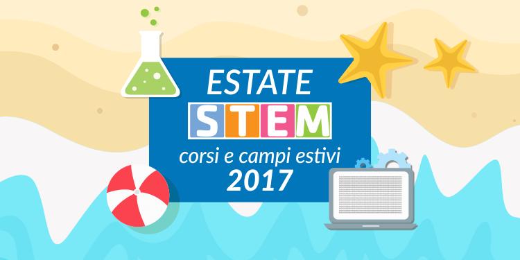 Corsi e campi estivi STEM per l'estate 2017, ecco i più interessanti