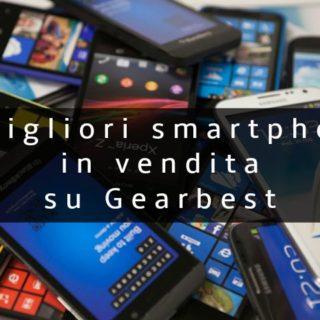 I 10 smartphone più venduti su Gearbest