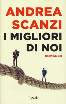 Andrea Scanzi - Romanzo - I migliori di noi