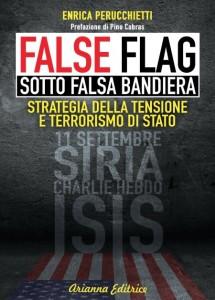 False Flag, nel libro di Enrica Perrucchietti operazioni sotto falsa bandiera