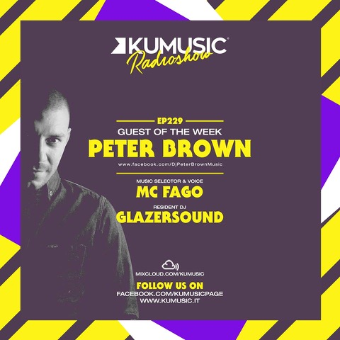 Kumusic Radio Show - Peter Brown al mixer dell'episodio 229