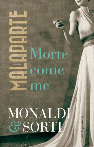 Rita Monaldi e Francesco Sorti, Malaparte. Morte come me, Baldini & Castoldi - Primi capitoli