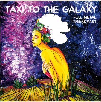 "Esce il 10 Febbraio ""Taxi to the Galaxy"" dei Full Metal Breakfast!"