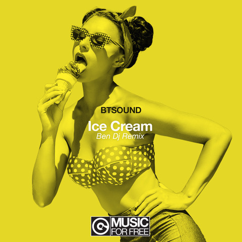 Btsound - Ice Cream (Ben Dj Remix) in free download