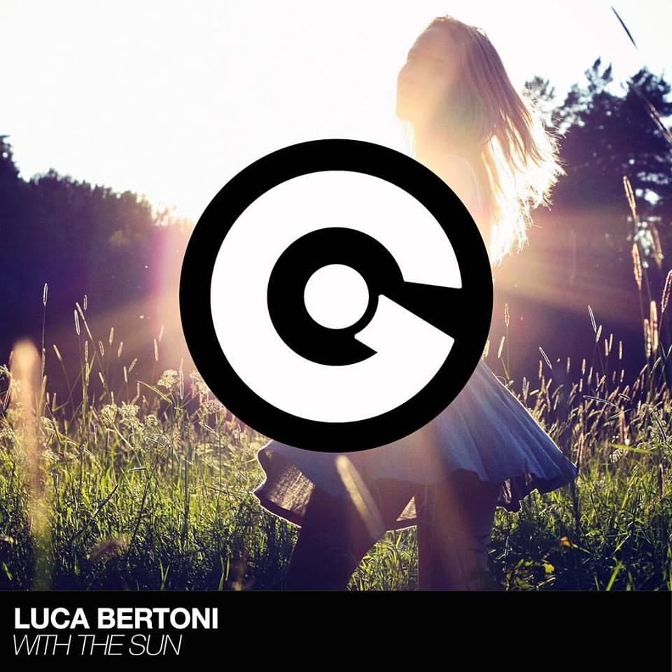 Luca Bertoni: dj set in tutta Italia e With the Sun spinge forte