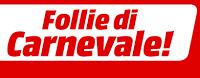 Mediaworld, volantino 'Follie di Carnevale' valido fino al 28 febbraio 2017