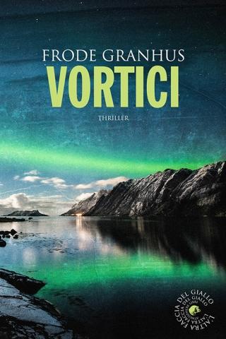 Frode Granhus, Vortici, Traduzione dal norvegese di Sara Culeddu, Atmosphere libri - Primi capitoli