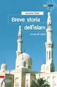 In un libro la storia dell'islam per conoscerne l'evoluzione fino ai giorni nostri