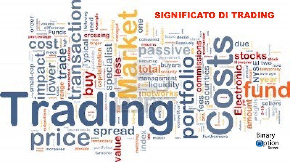 Cosa significa trading online in italiano? Cosa vuol dire trader? Scoprilo ora qui