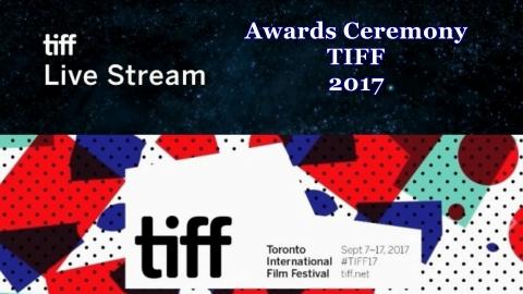 TIFF Awards Ceremony | TIFF 2017 Made By Tiff Trasmissione in live streaming il 17 settembre a partire dalle 18,30 - ora italiana